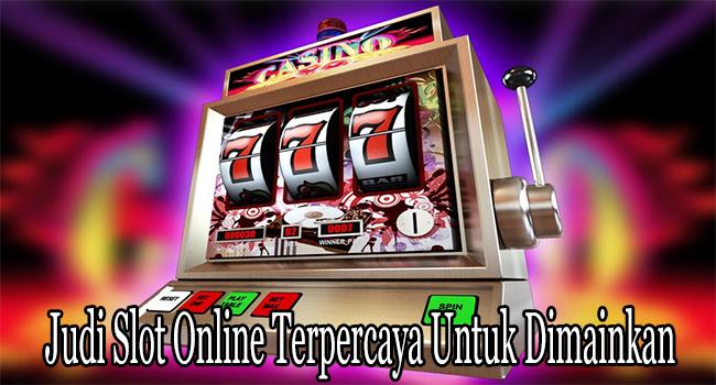Judi Slot Online Terpercaya Untuk Dimainkan dengan Terjangkau