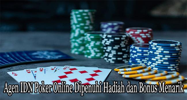 Agen IDN Poker Online Dipenuhi Hadiah dan Bonus Menarik